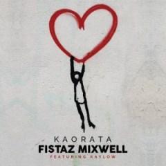 Fistaz Mixwell - Kaorata Ft. Kaylow